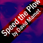 Speed the Plow, SF Actors Theatre
